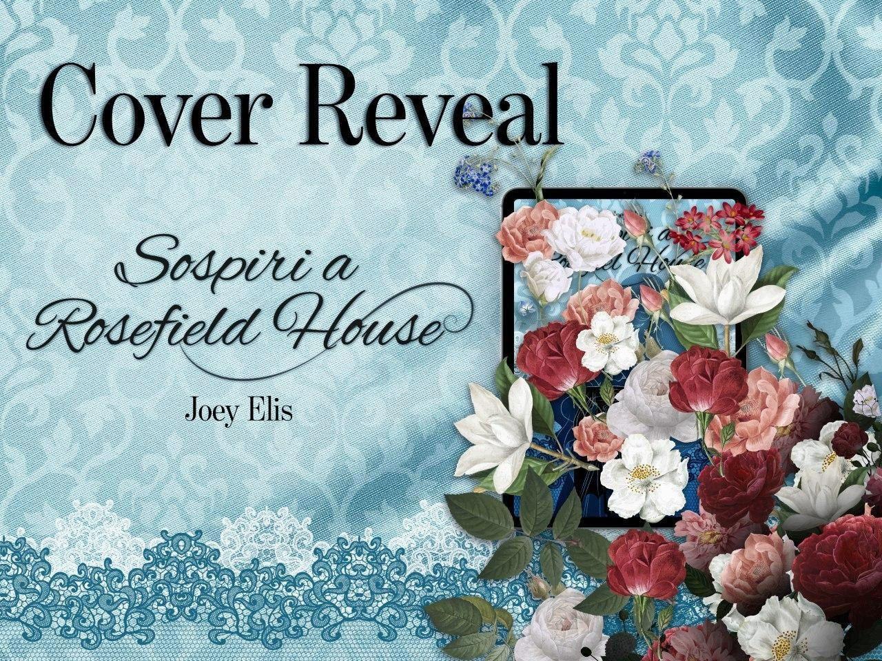 Cover Reveal : Sospiri a Rosefield House