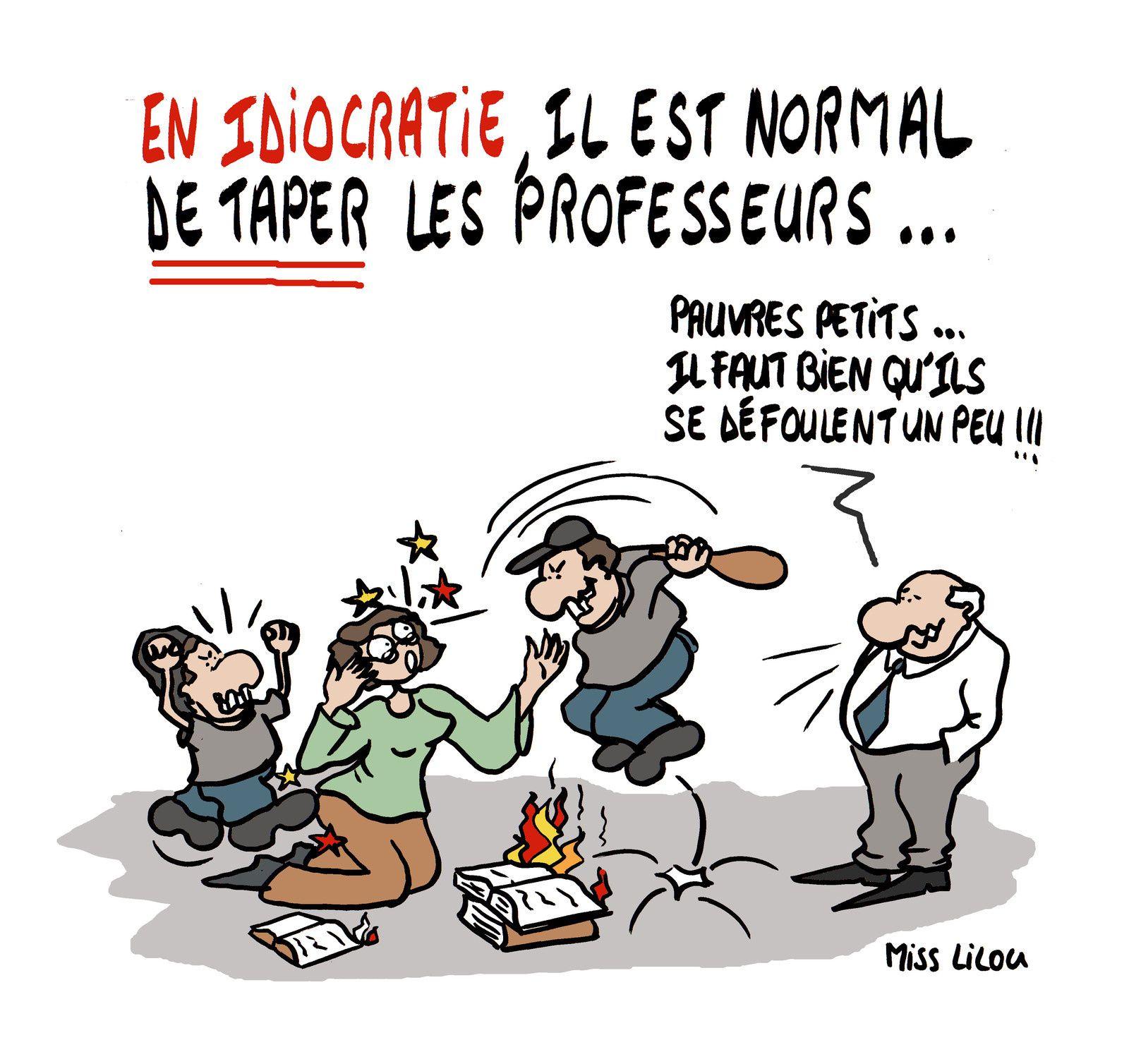 En Idiocratie, il est normal de taper les professeurs...