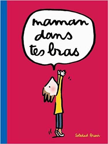 """Le livre qui consacre les mamans : """"maman tes bras"""""""