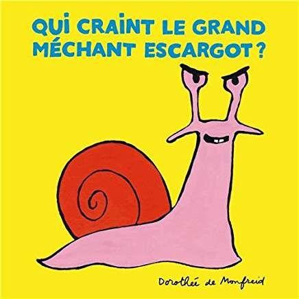 Qui craint le grand méchant escargot, un ouvrage pour parler de la méchanceté, de la faim, et de la chaine alimentaire (avec les tous petits)