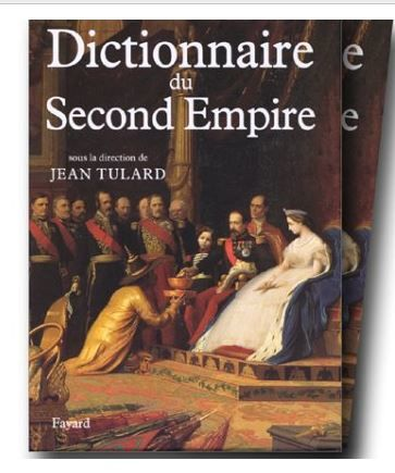 de JEAN TULARD  DICTIONNAIRE DU SECOND EMPIRE  ...TRES BON ETAT ...prix 90€ Editeurs   FAYAR