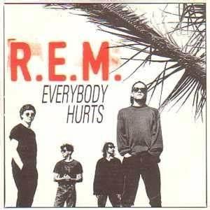 Everybody Hurts (REM)