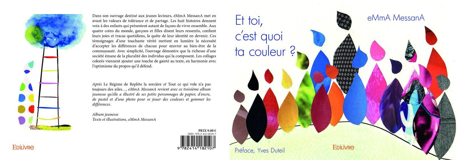 """Album jeunesse auto-édité en 2018 chez EDILIVRE, """"Et toi, c'est quoi ta couleur?"""". Préface, Yves Duteil © eMmA MessanA"""
