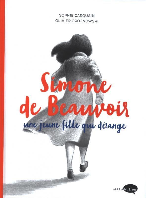 Simone de Beauvoir une jeune fille qui dérange chez Marabulles : L'interview de Sophie Carquain.