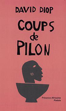 «La vie d'un Sénégalais illustre : David DIOP (Bordeaux 9 juillet 1927 – Dakar, 29 août 1960), poète engagé», par Amadou Bal BA - http://baamadou.over-blog.fr/.