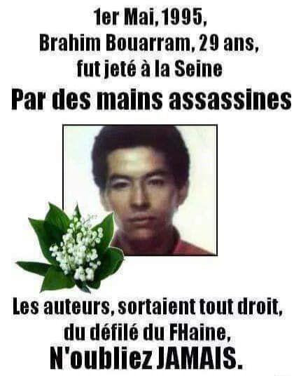 «Brahim BOURAAM (1965-1995) lâchement assassiné le 1er mai 1995 par des fachos: Un 1er mai, sans manifestations, mais de défense des valeurs républicaines» par Amadou Bal BA - http://baamadou.over-blog.fr/