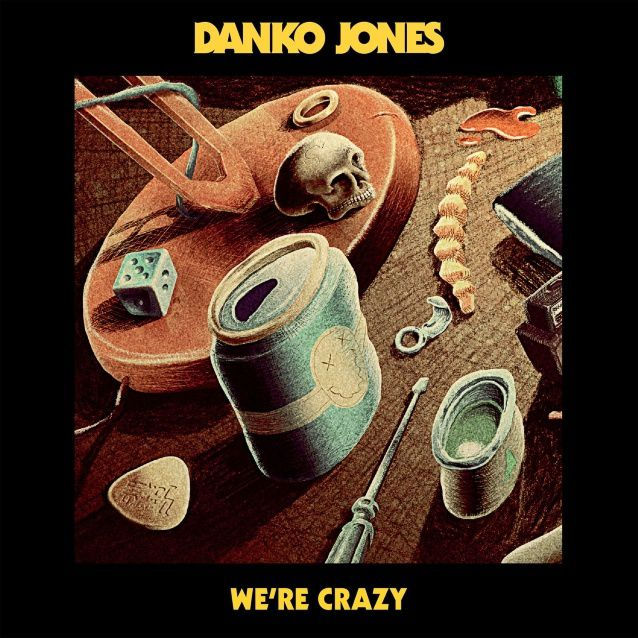 Nouvelle chanson de DANKO JONES We're crazy