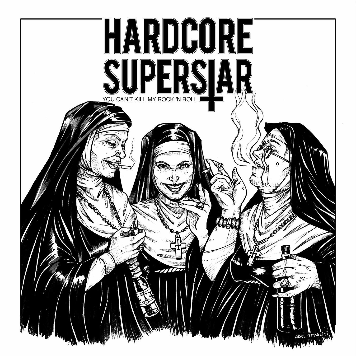 10. HARDCORE SUPERSTAR - You can't kill my rock'n'roll