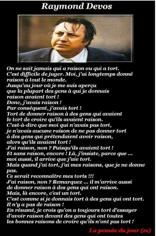 La pensée du jour, Raymond DEVOS un grand philosophe !!!!!