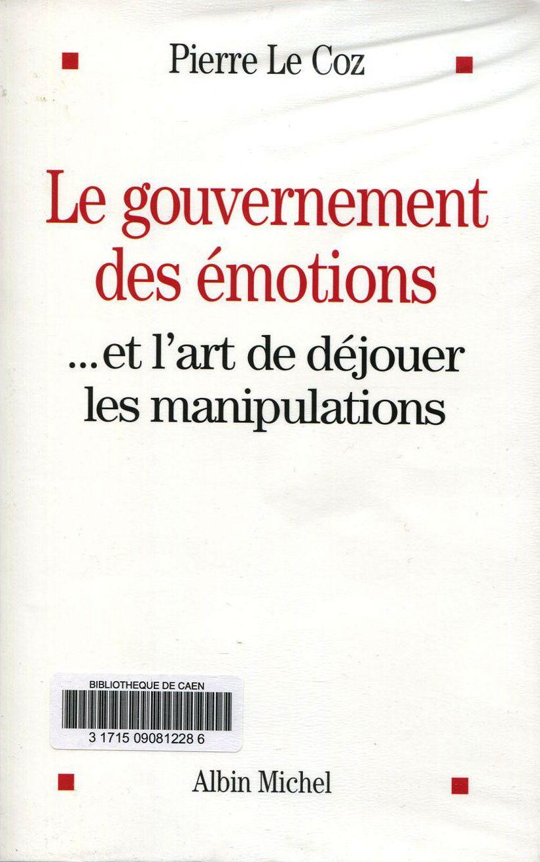 """""""Le gouvernement des émotions..."""" par Pierre Le Coz"""