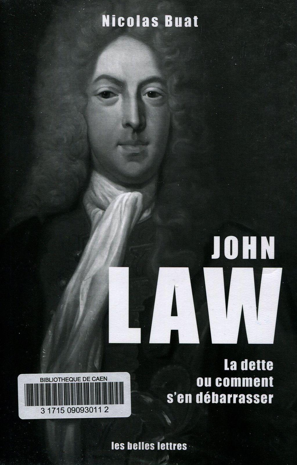 John Law. La dette ou comment s'en débarrasser par Nicolas Buat