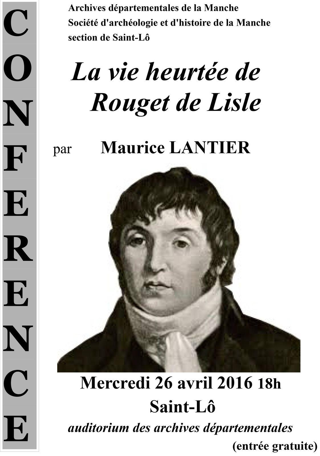 """""""LA VIE HEURTEE DE ROUGET DE LISLE"""" par Maurice LANTIER, Mercredi 26 avril à SAINT-LO"""