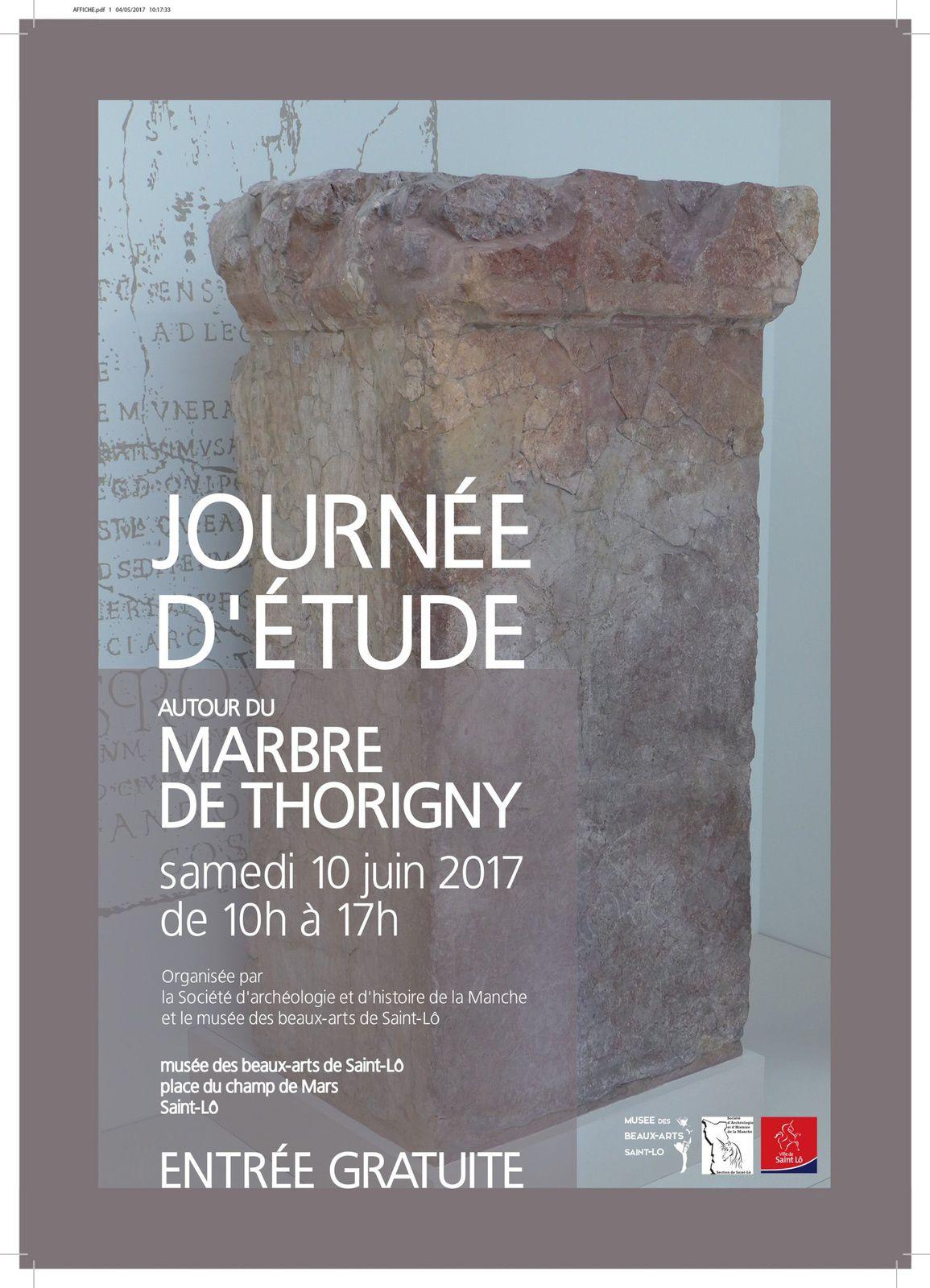 JOURNEE D'ETUDE A SAINT-LO (Manche), 10 JUIN 2017, AUTOUR DU MARBRE DE THORIGNY