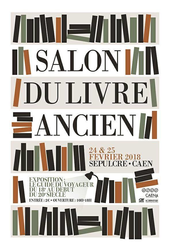 Salon du livre ancien à Caen. Samedi 24 et dimanche 25 février 2018