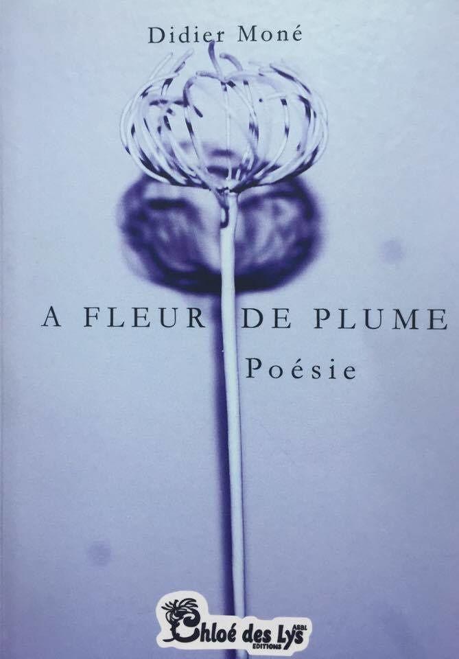 Didier Moné Nous Propose Deux Poèmes Extraits De Son Recueil