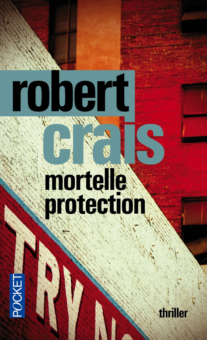 Mortelle protection, Robert Crais, thriller, polar, avis, chronique, blog