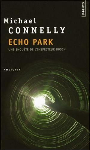 thriller, Etats Unis, Echo Park, Michael Connelly, blog, avis, chronique