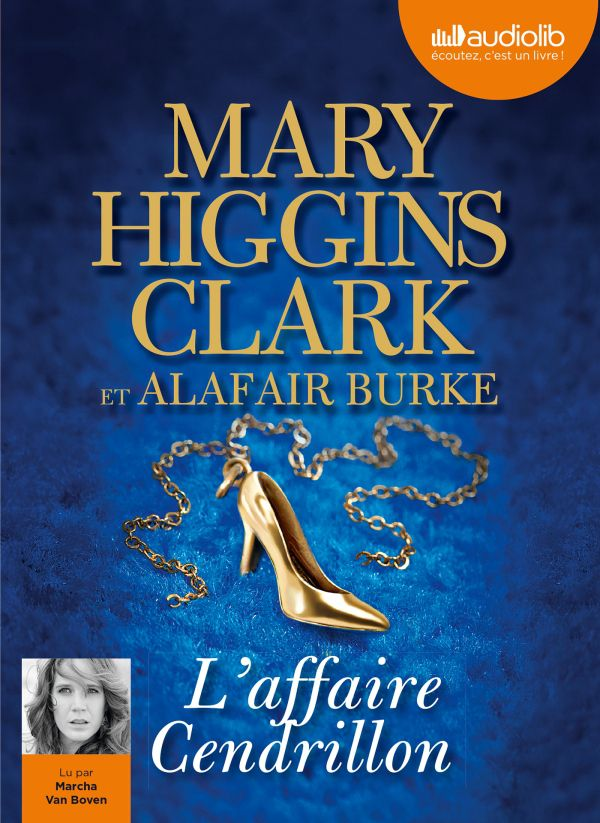 L'affaire cendrillon, polar, thriller, hollywood, Mary Higgins Clark, avis, blog, chronique, livre audio