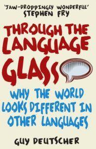 Pourquoi le monde semble différent dans les autres langues ?