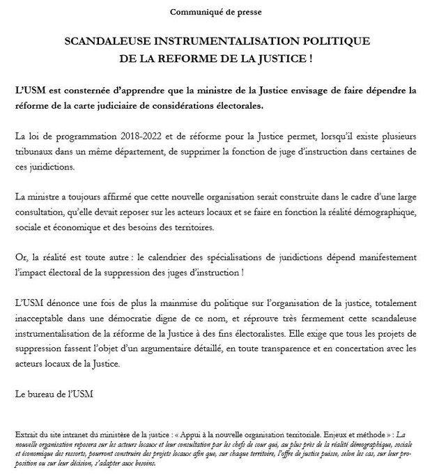 """L'IUSM (Union syndicale des magistrats, majoritaire) a dénoncé dans un communiqué """"la mainmise du politique sur… l'organisation de la justice, totalement inacceptable dans une… démocratie digne de ce nom"""", et pilonné une """"scandaleuse instrumentalisation de la réforme de la Justice à des fins électoralistes"""". L'USM """"exige"""" par conséquent """"que tous les projets de suppression fassent l'objet d'un argumentaire détaillé, en toute transparence et en… concertation avec les acteurs locaux de la Justice""""."""