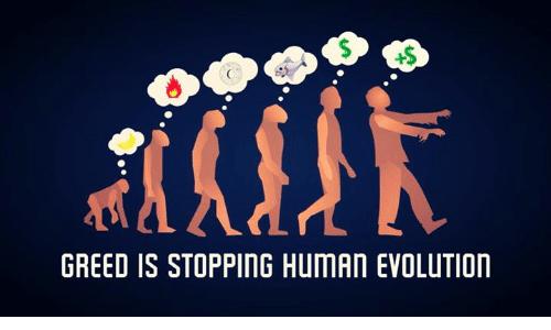 la cupidité fait régresser l'humanité…