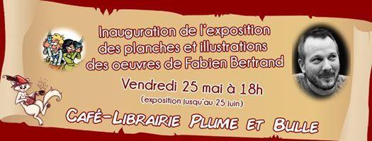 Exposition des planches et illustrations des oeuvres de Fabien Bertrand
