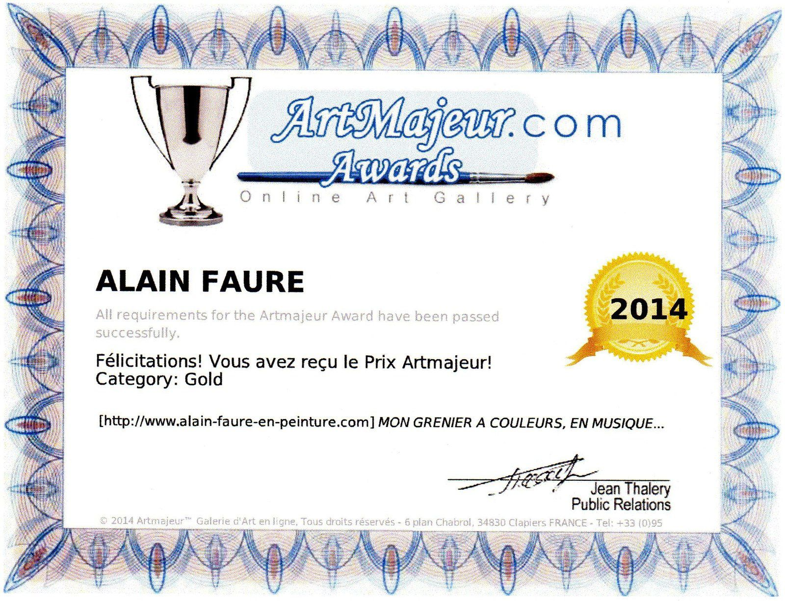 ALAIN FAURE ...Grand Prix ArtMajeur Silver Award en 2010 - 2011 - 2012 - 2013 - 2015 - Gold Award en 2014 - 2017 - Platinium Award en 2018