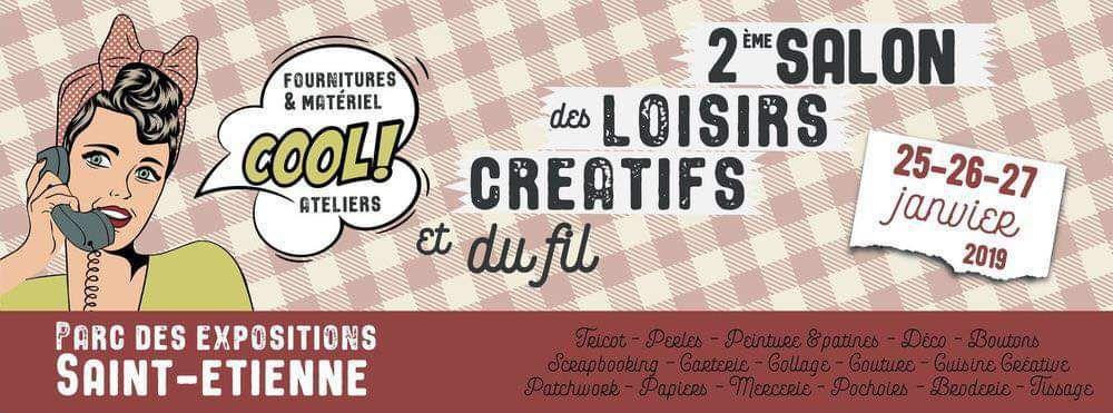 Salon des Loisirs Créatifs de St Etienne les 25, 26, 27 janvier 2019
