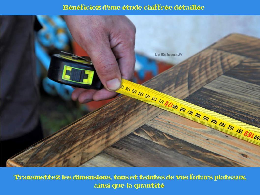 Transmettez les dimensions, les tons et teintes de vos dessus de tables idéals, ainsi que la quantité, et bénéficiez d'une étude chiffrée gratuite.