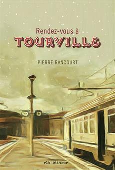 Rendez-vous à Tourville, roman