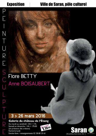 ANNE BOISAUBERT et FLORE BETTY exposent GALERIE DU CHATEAU DE L' ETANG à Saran du 3 au 26 mars 2016