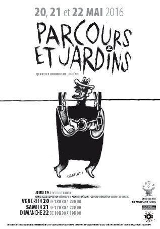 PROGRAMMATION PARCOURS ET JARDIN GRATUIT Du 20 au 22 Mai 2016 ORLEANS - quartier Bourgogne