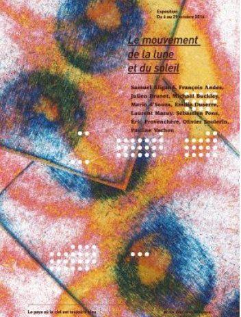 LE MOUVEMENT DE LA LUNE ET DU SOLEIL au POCTB Orléans 6 au 29 octobre 2016