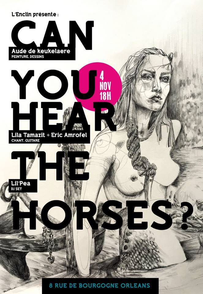 CAN YOU HEAR THE HORSES, dessins et peintures d' Aude De Keukelaere à ORLEANS - Vernissage le le 4 Novembre 2016