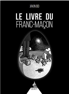 Le livre du franc-maçon . JAKIN BD