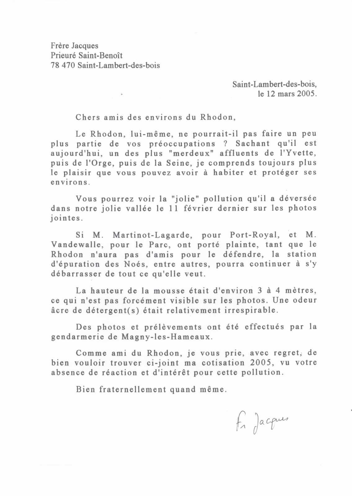Rappel de la lettre de Frère Jacques de 2005 pour attirer notre attention sur la pollution du Rhodon . P.S.  Le Parc Naturel nous avait indiqué qu'il n'a en réalité pas porté plainte, faute d'avoir été au courant de la pollution avant sa disparition.