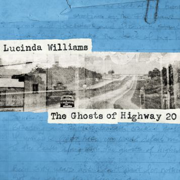 Lucinda Williams, The Ghosts of Highway 20 – nostalgique, rebelle, joyeux