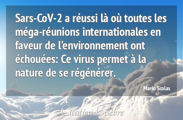 Sars-CoV-2 a réussi là où toutes les méga-réunions internationales en faveur de l'environnement ont échouées: Ce virus permet à la nature de se régénérer.