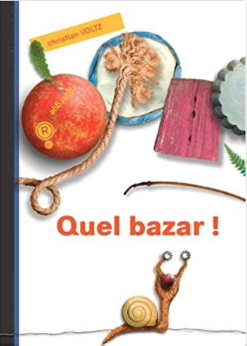 Quel bazar de Christian Voltz Editions Rouergue
