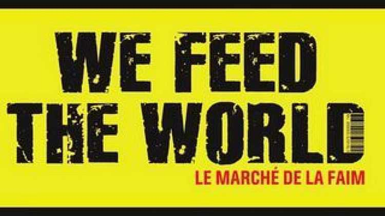 We Feed The World – Comment l'industrie contrôle nos assiettes (documentaire)
