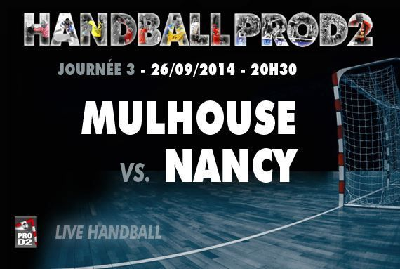 [Ven 26 Sep] Hand (3ème Journée de ProD2) Mulhouse / Nancy (direct à 20h30) sur Dailymotion & le site de la FFHB !