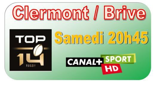 [Sam 10 Jan] Top 14 (J16) : Clermont / Brive (20h45) en direct sur CANAL+SPORT !