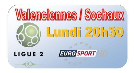 [Lun 12 Jan] Ligue 2 (J19) : Valenciennes / Sochaux (20h30) en direct sur EUROSPORT !
