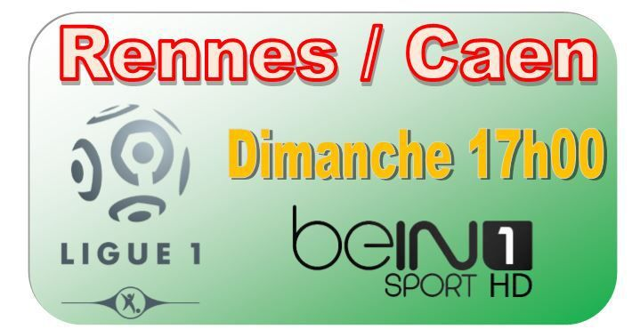 [Dim 25 Jan] Ligue 1 (J22) : Rennes / Caen (17h00) en direct sur beIN SPORTS 1 !