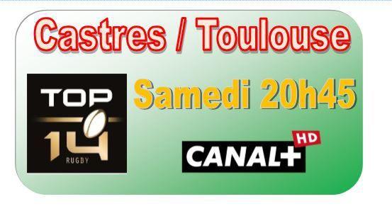 [Sam 31 Jan] Top 14 (J17) : Castres / Toulouse (20h45) en direct sur CANAL+ !