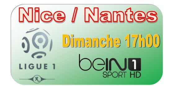 [Dim 08 Fév] Ligue 1 (J24) : Nice / Nantes (17h00) en direct sur beIN SPORTS 1 !