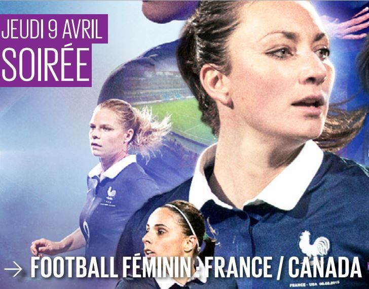 [Jeu 09 Avr] Foot Féminin (Match Amical) France / Canada, à suivre en direct à 20h50 sur D17 !
