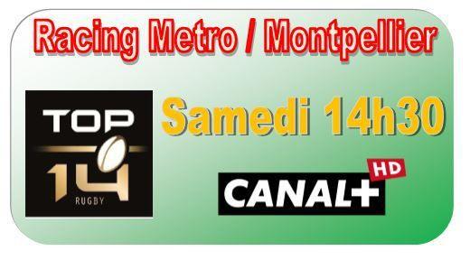 [Sam 11 Avr] Top 14 (J22) : Racing Metro / Montpellier (14h30) en direct sur CANAL+ !