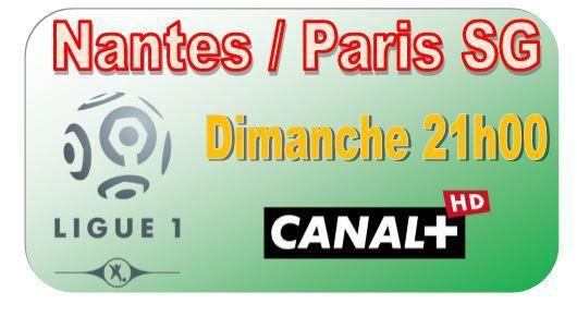 [Dim 03 Mai] Ligue 1 (J35) : Nantes / Paris SG (21h00) en direct sur CANAL+ !