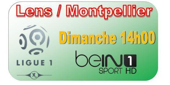 [Dim 10 Mai] Ligue 1 (J36) : Lens / Montpellier (14h00) en direct sur beIN SPORTS 1 !